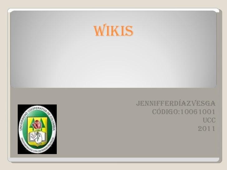 Wikis, jenniffer diaz 10061001 ucc