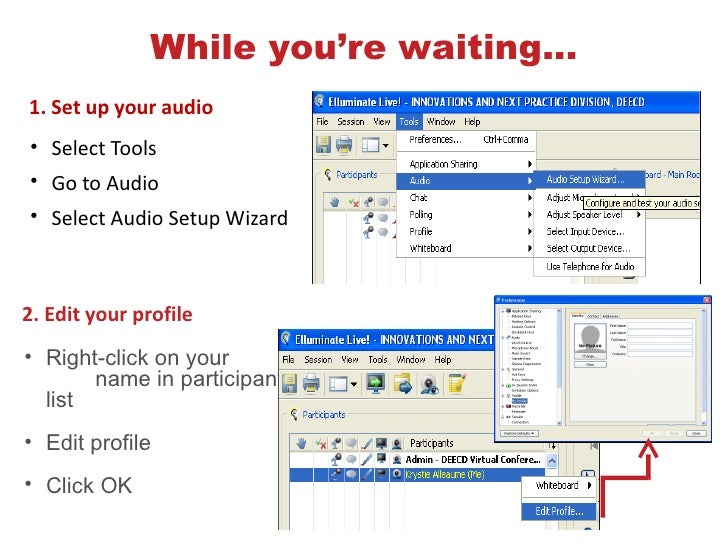While you're waiting...                       WHILE YOU'RE WAITING…1. Set up your audio• Select Tools• Go to Audio• Select...