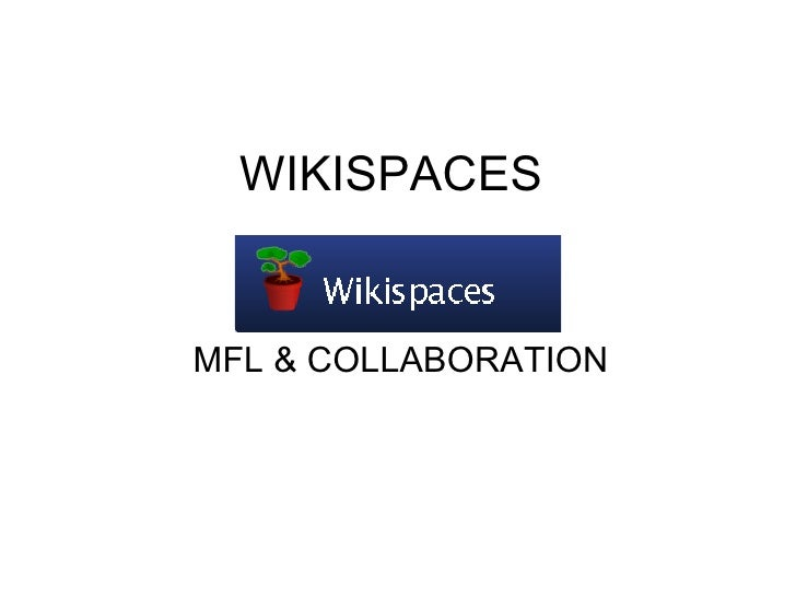 WIKISPACES   MFL & COLLABORATION