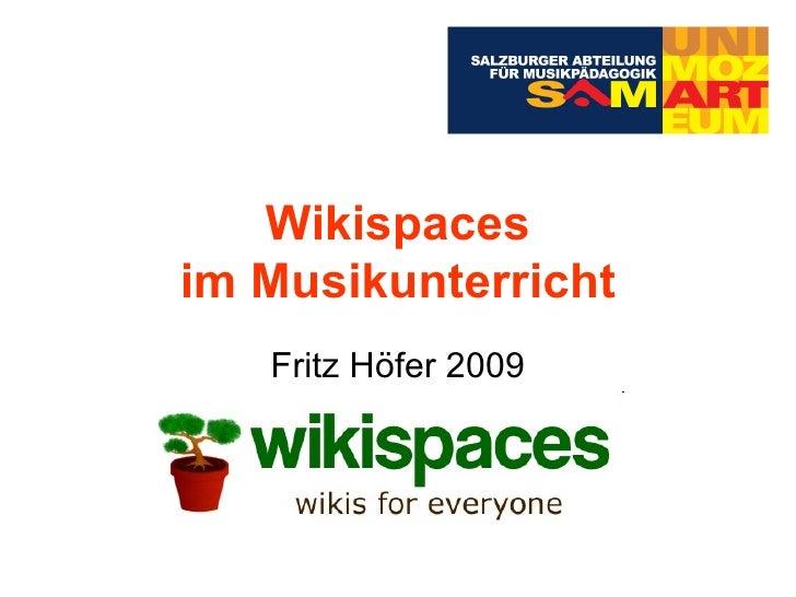 Wikispaces im Musikunterricht Fritz Höfer 2009