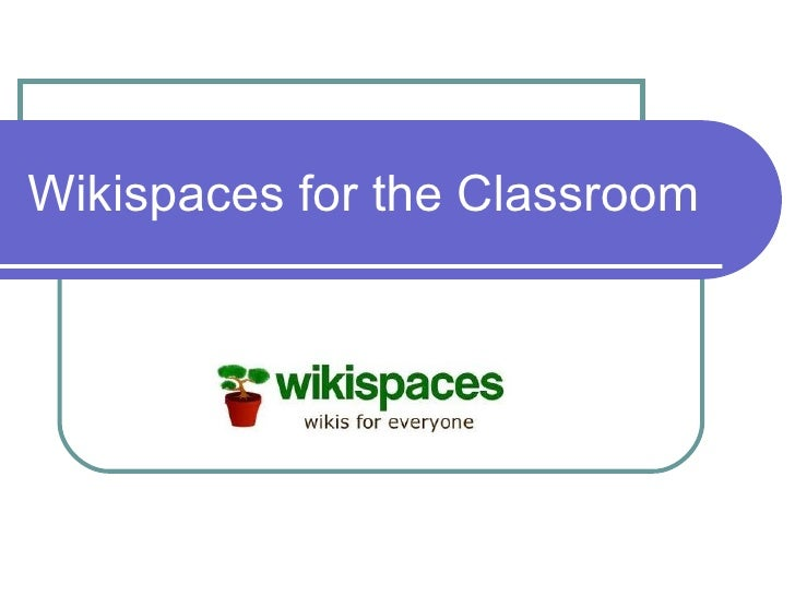 Wikispaces for the Classroom