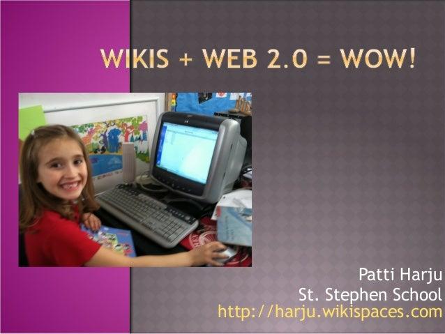 Wikis + web 2.0 = wow! 2013