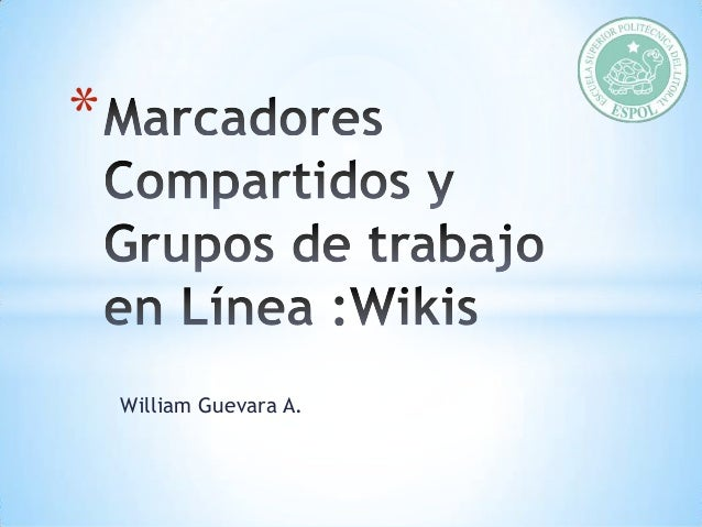 *  William Guevara A.