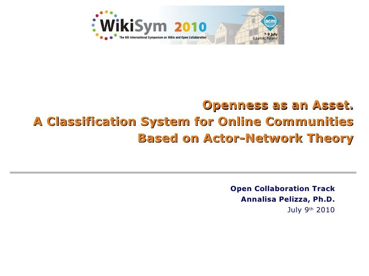 Openness as an Asset. A Classification System for Online Communities Based on Actor-Network Theory Open Collaboration Trac...