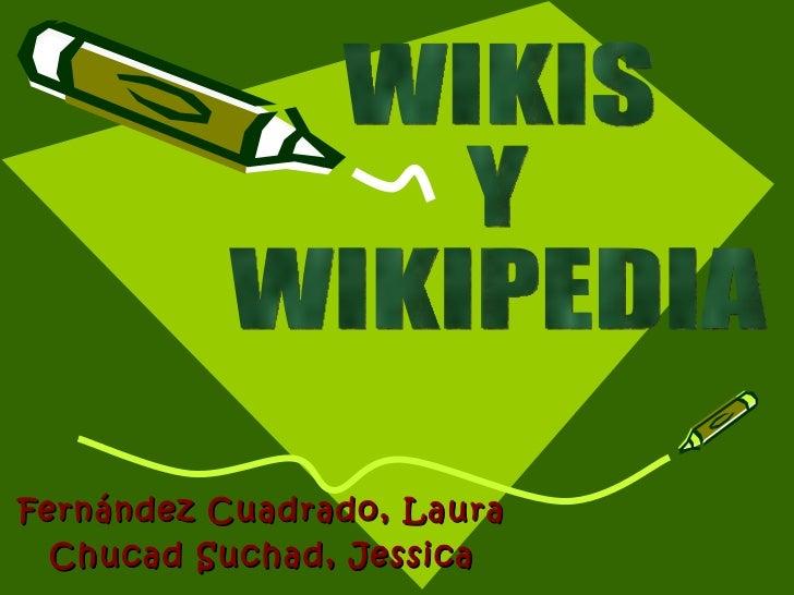 Fernández Cuadrado, Laura Chucad Suchad, Jessica WIKIS  Y  WIKIPEDIA