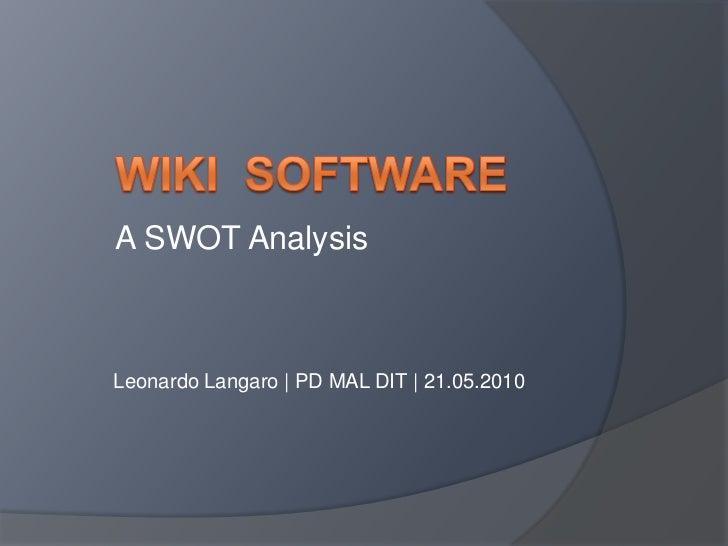 A SWOT AnalysisLeonardo Langaro   PD MAL DIT   21.05.2010