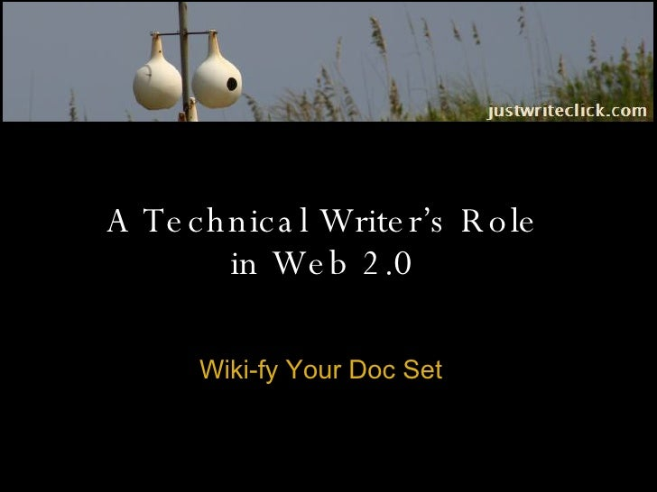 A Technical Writer's Role  in Web 2.0  Wiki-fy Your Doc Set
