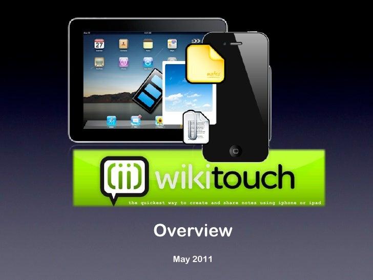 Overview May 2010 p  e  r  s  o  n  a  l  w i k i  f o r  i  p  h  o  n  e