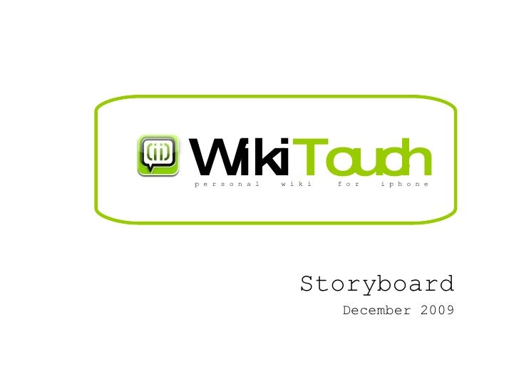 Storyboard December 2009 Wiki Touch p e r s o n a l  w i k i  f o r  i p h o n e