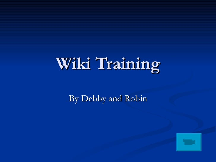 Wiki Training By Debby and Robin