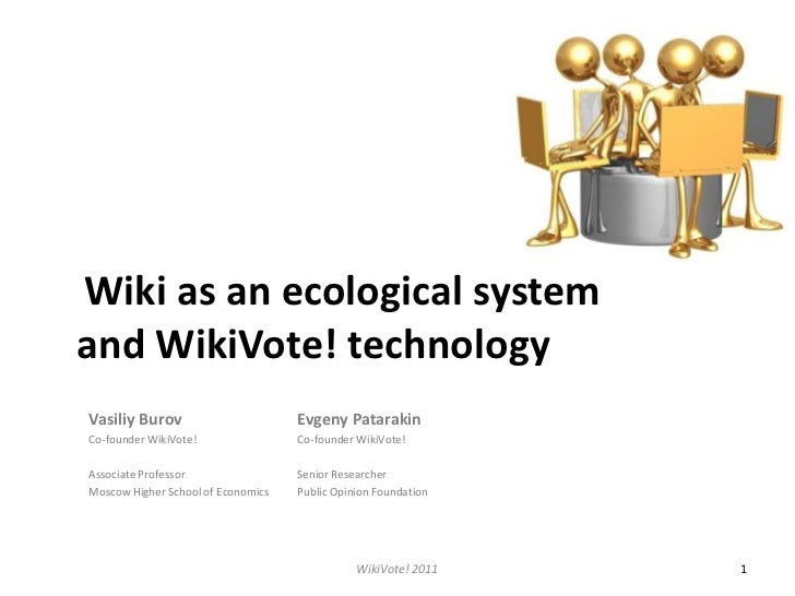 Wiki as an ecological system and WikiVote! technology<br />1<br />WikiVote! 2011<br />