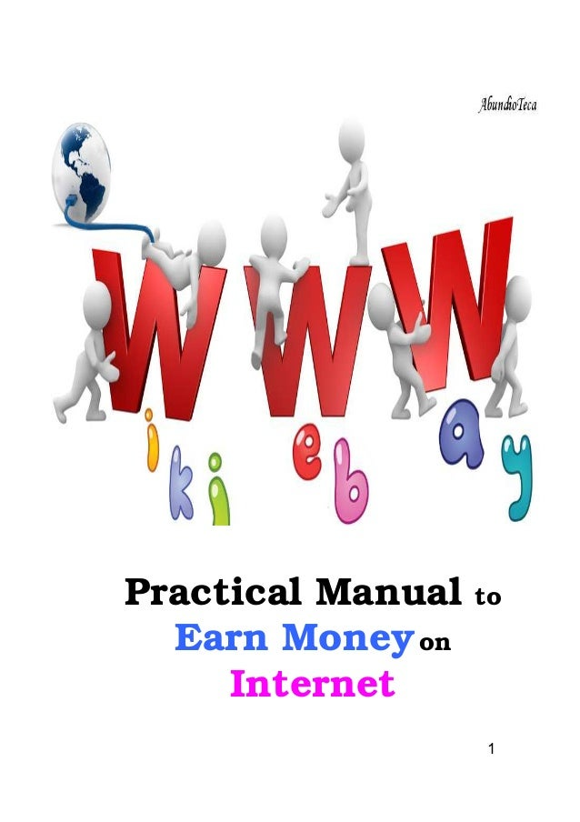 1Practical Manual toEarn MoneyonInternet