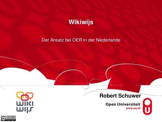 Wikiwijs Der Ansatz bei OER in der Niederlande Robert Schuwer