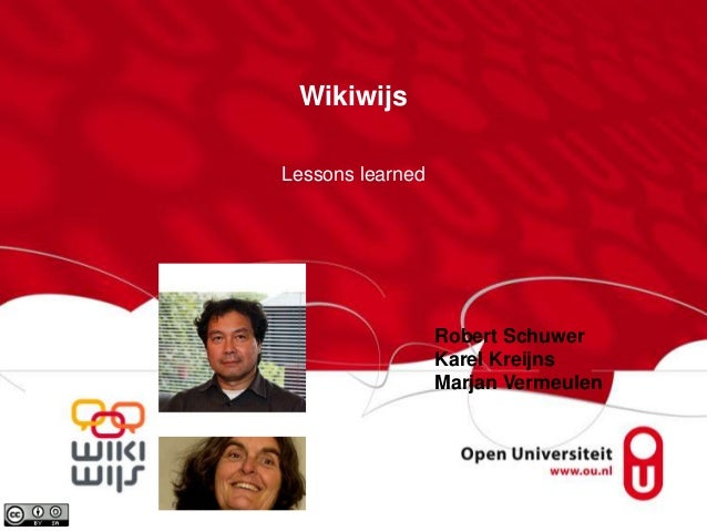 Wikiwijs Lessons learned Robert Schuwer Karel Kreijns Marjan Vermeulen