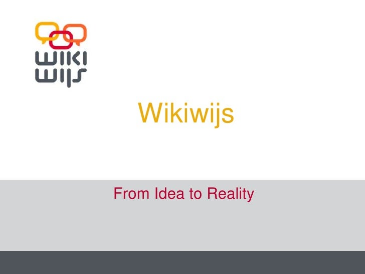 Wikiwijs<br />From Idea to Reality<br />