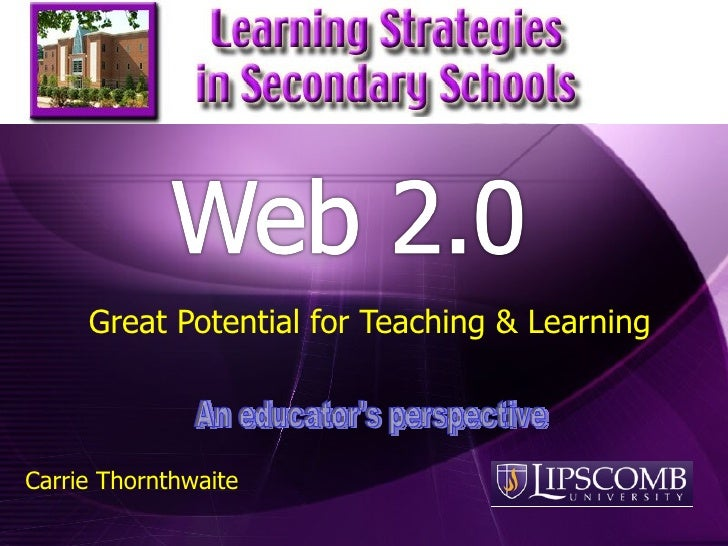 Great Potential for Teaching & Learning Carrie Thornthwaite An educator's perspective