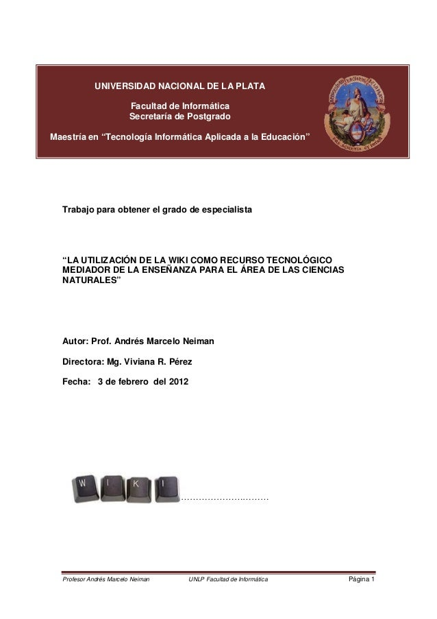 """Profesor Andrés Marcelo Neiman UNLP Facultad de Informática Página 1 Trabajo para obtener el grado de especialista """"LA UTI..."""