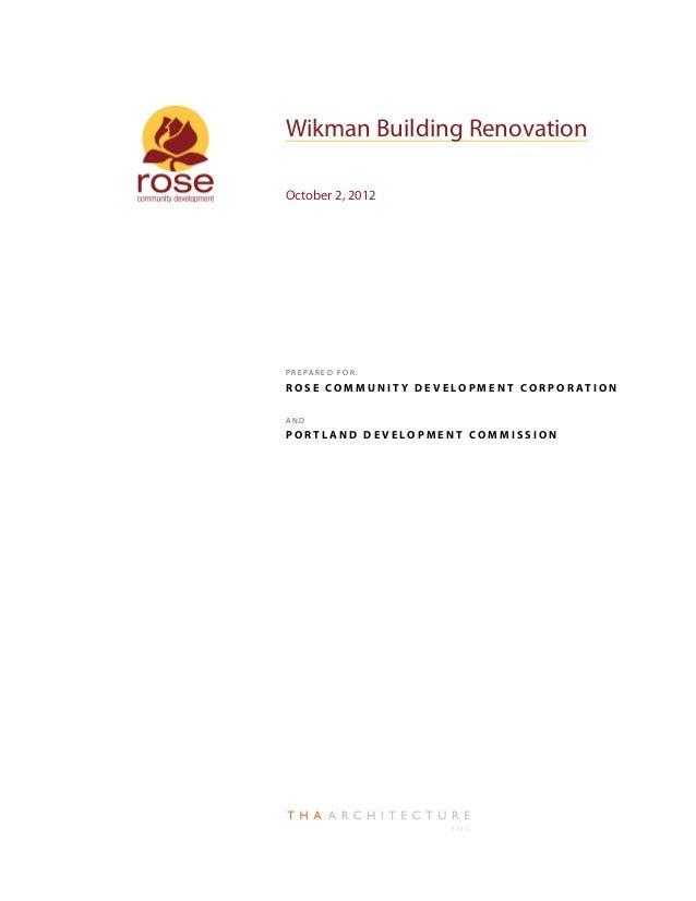Wikman Building RenovationOctober 2, 2012P R E PA R E D F O R :R O S E CO M M U N I T Y D E V E L O P M E N T CO R P O R A...