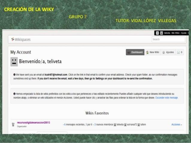 CREACIÓN DE LA WIKY GRUPO 7 TUTOR: VIDAL LÓPEZ VILLEGAS