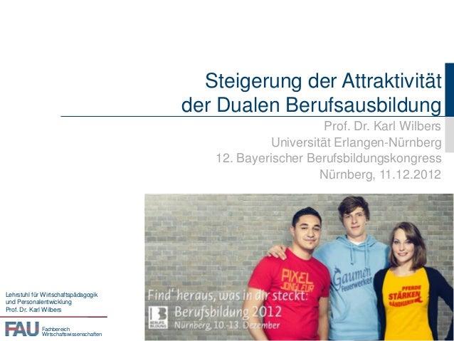 Steigerung der Attraktivität                                         der Dualen Berufsausbildung                          ...