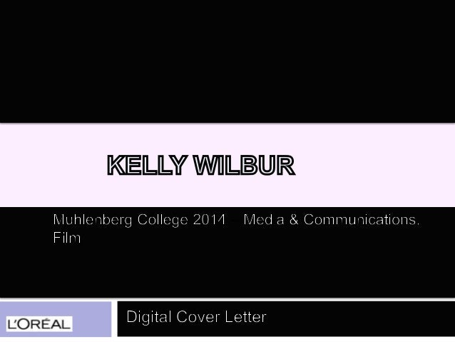 wilbur kelly  l u0026 39 oreal digital cover letter