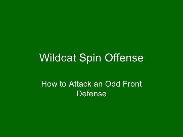 Wildcat Spin Offense How to Attack an Odd Front Defense