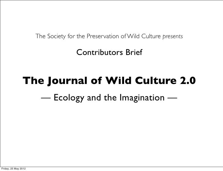 The Society for the Preservation of Wild Culture presents                                     Contributors Brief          ...