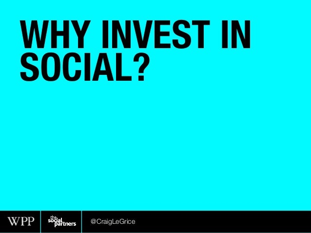 WHY INVEST INSOCIAL?@CraigLeGrice