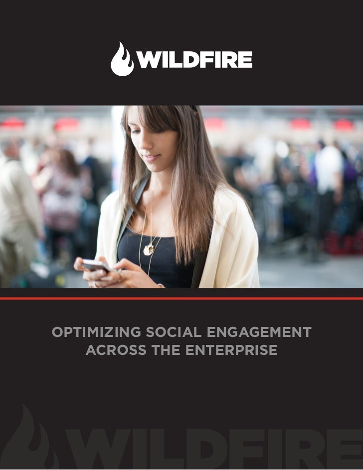 Wildfire - Optimizing Social Engagement Across the Enterprise