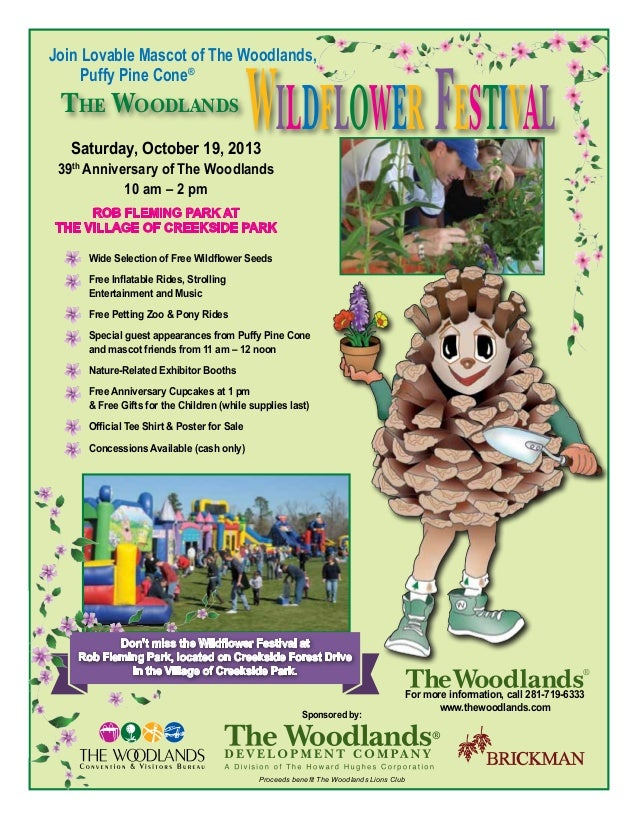 Join Lovable Mascot of The Woodlands, Puffy Pine Cone® 	 Wide Selection of Free Wildflower Seeds 	 Free Inflatable Rides, ...