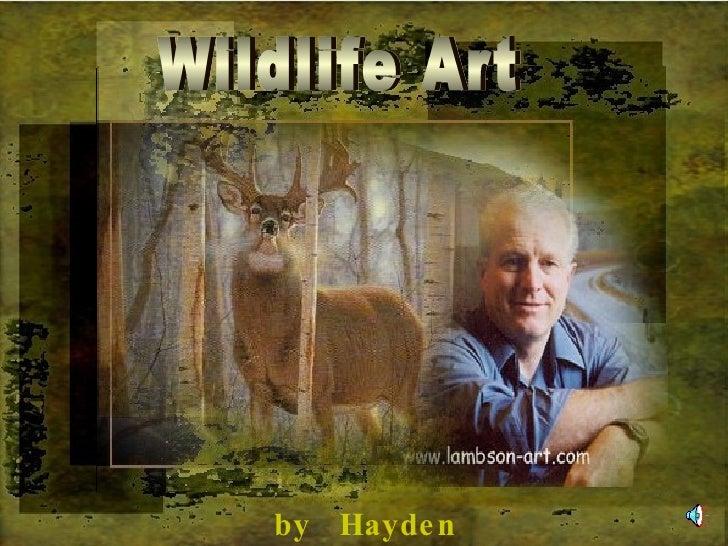 Wildlife Art by  Hayden Lambson