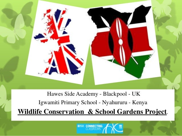 Hawes Side Academy - Blackpool - UKIgwamiti Primary School - Nyahururu - KenyaWildlife Conservation & School Gardens Proje...