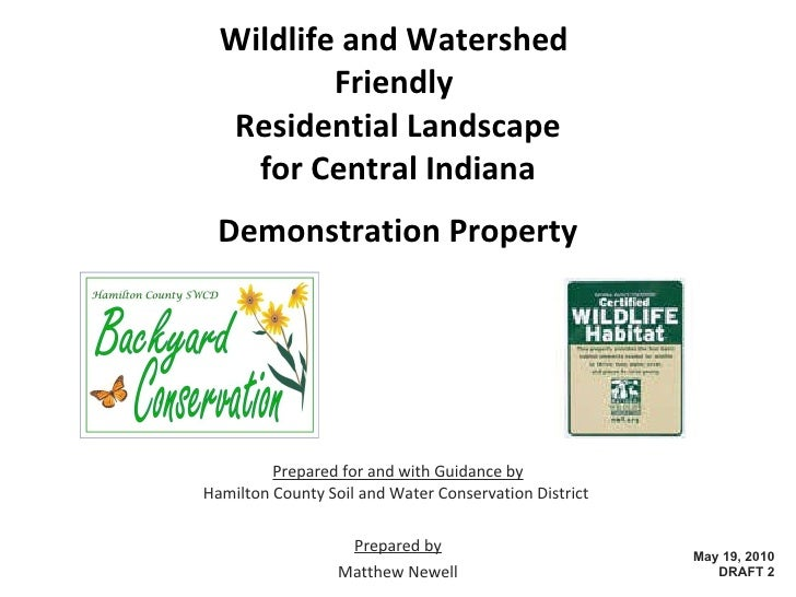 Wildlife and Watershed  Friendly  Residential Landscape for Central Indiana Demonstration Property Prepared for and with G...