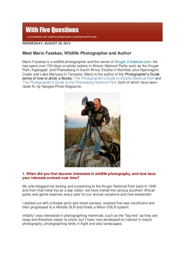 WEDNESDAY, AUGUST 28, 2013 Meet Mario Fazekas, Wildlife Photographer and Author Mario Fazekas is a wildlife photographer a...