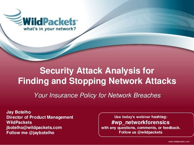 www.wildpackets.com Use today's webinar hashtag: #wp_networkforensics with any questions, comments, or feedback. Follow us...