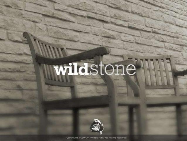 Inhalt•   Über uns•   Vorteile – Wild Stone•   Entwicklung und Historie•   Portfolio der Produktion•   Charakteristik der ...