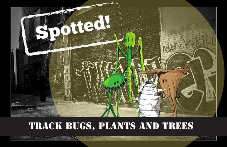 Spot ted!Track bugs, plants and trees