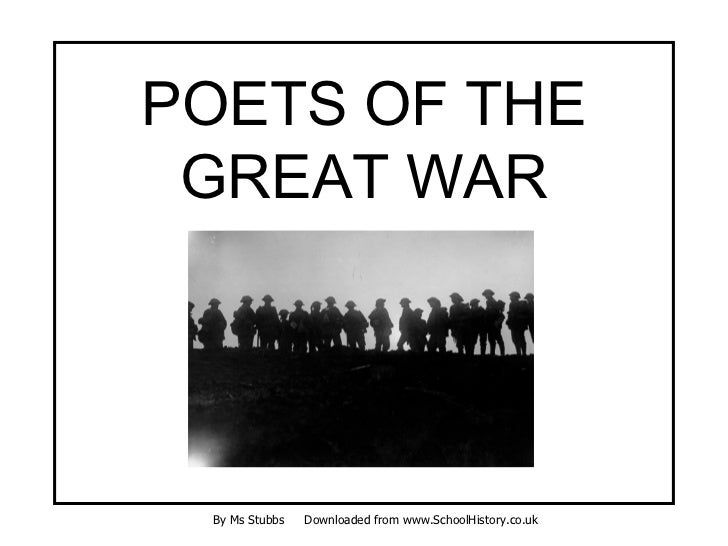 POETS OF THE GREAT WAR By Ms Stubbs   Downloaded from www.SchoolHistory.co.uk