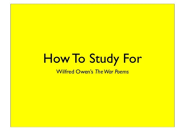 How To Study For Wilfred Owen's TheWar Poems