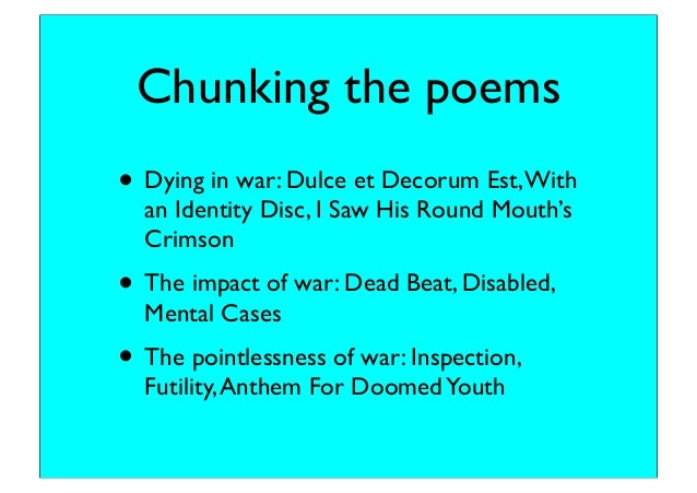 """a review of the poems dulce et decorum es and disabled The old lie: dulce et decorum est pro patria mori  as the wikipedia entry states, the title and the subsequent quote that ends the poem comes from a famous poem by the roman poet, horace , """" dulce et decorum est pro patria mori ,"""" ( """" how sweet and glorious it is to die for one's country""""."""