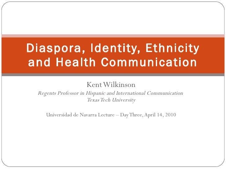 Kent Wilkinson Regents Professor in Hispanic and International Communication  Texas Tech University Universidad de Navarra...