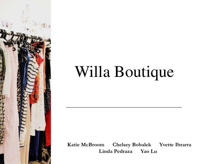 Willa BoutiqueKatie McBroom    Chelsey Bobalek   Yvette Ibrarra            Linda Pedraza   Yao Lu