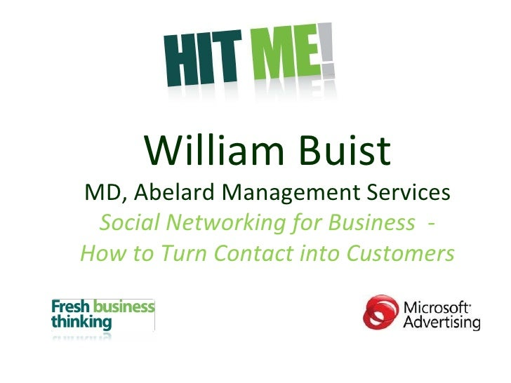 William Buist MD, Abelard Management Services Social Networking for Business  - How to Turn Contact into Customers