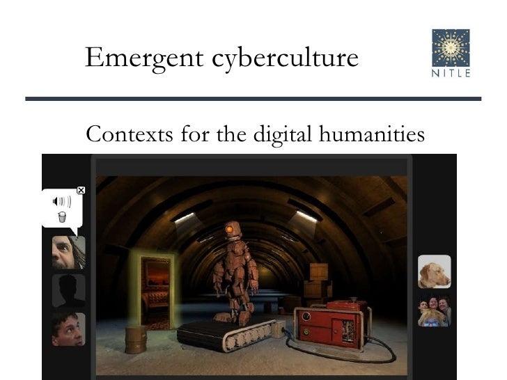 Emergent cyberculture Contexts for the digital humanities