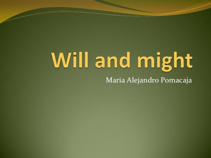 Will and might