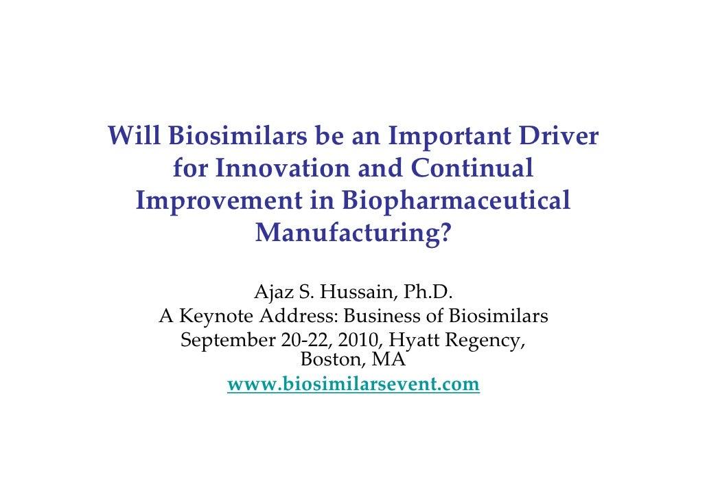WillBiosimilarsbeanImportantDriver      forInnovationandContinual  ImprovementinBiopharmaceutical            ...