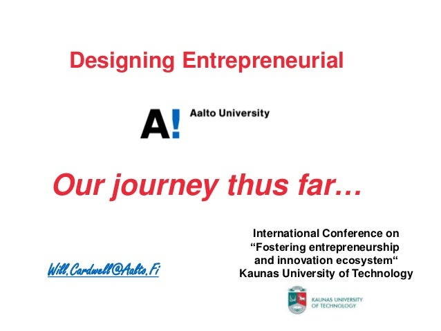 Designing EntrepreneurialOur journey thus far…                           International Conference on                      ...