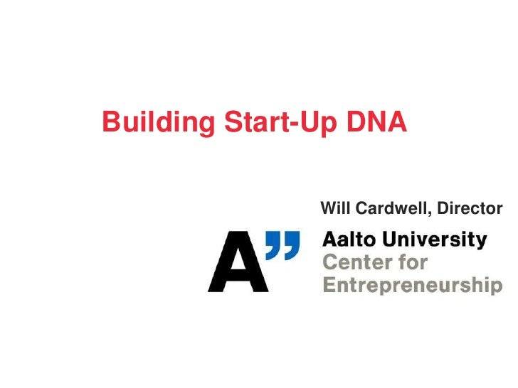 Building Start-Up DNA<br />Will Cardwell, Director<br />