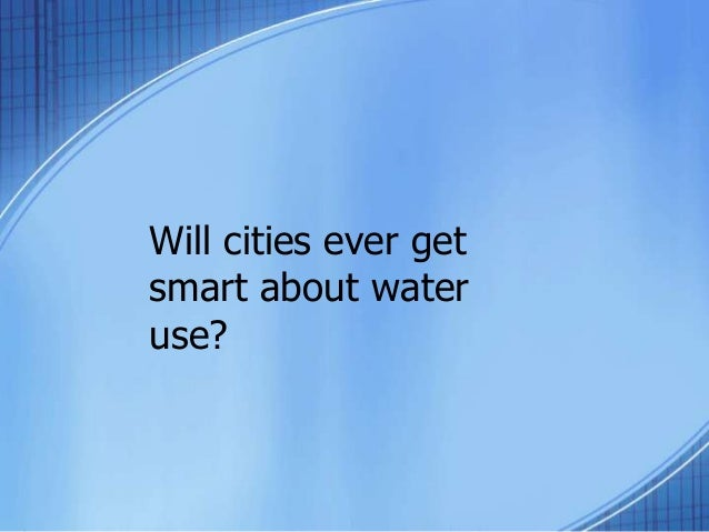 Will cities ever getsmart about wateruse?
