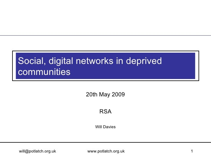 Social, digital networks in deprived communities                         20th May 2009                               RSA  ...